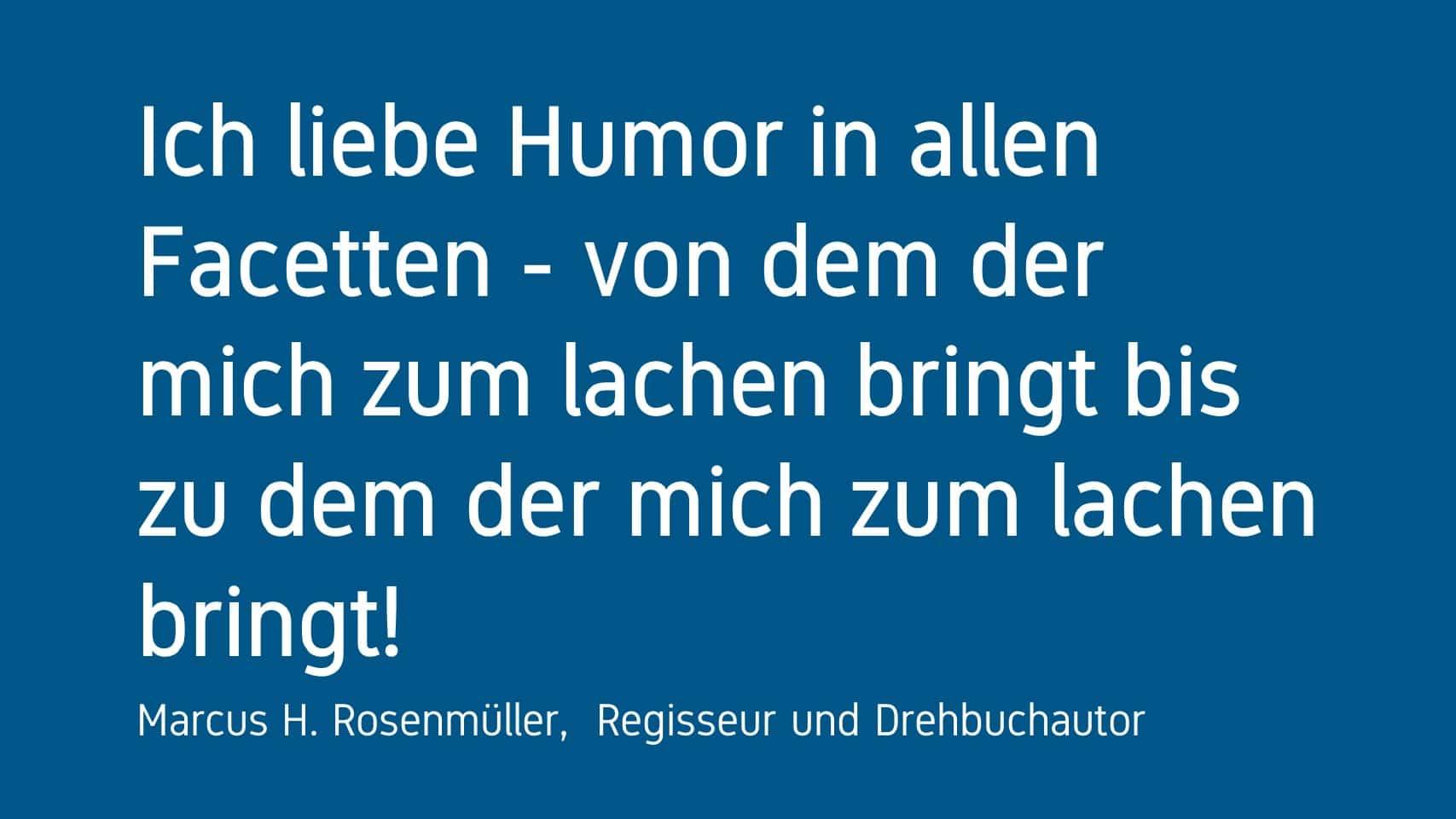 Marcus H. Rosenmüller Forum Humor